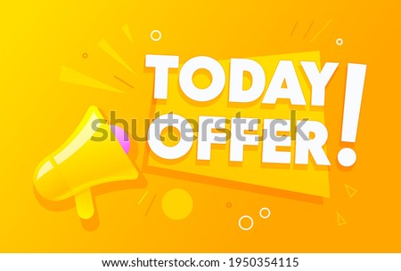 Today Offer Banner with Megaphone or Loudspeaker for Business, Marketing and Advertising in Social Media Networks, Important Announcement, Discount Offer or Sale Alert. Cartoon Vector Illustration Stock photo ©