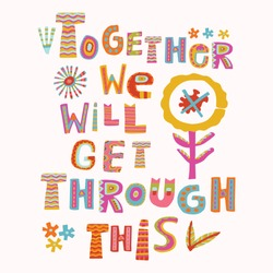 Together we will get through this corona virus motivation poster. Social media covid 19 infographic. Plant a seed of hope. Viral pandemic support quote message. Outreach inspirational renewal sticker