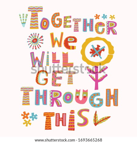 Together we will get through this corona virus motivation poster. Social media covid 19 infographic. Plant a seed of hope. Viral pandemic support quote message. Outreach inspirational renewal sticker Foto stock ©