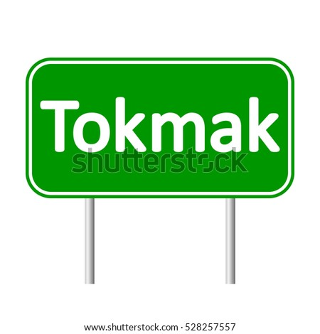 Tokmak road sign isolated on white background. Stok fotoğraf ©