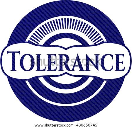 Tolerance with denim texture
