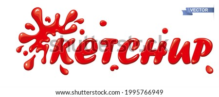 Tomato ketchup lettering vector. Blots, spray and spots ketchup. Modern typography with shiny red letters handwritten in ketchup. Foto d'archivio ©