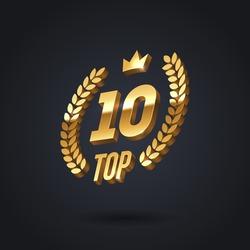 Top 10 award emblem. Golden award logo with laurel wreath and crown on black background. Vector illustration. 3d luxury top 10 sign.