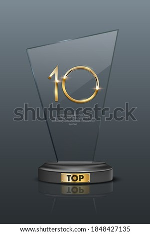 Top 10 award trophy. Glass prize with gold number 10. Champion glory in competition vector illustration. Hollywood fame in film and cinema or championship in sport.