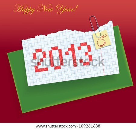 """Torn exercise book in the box with a painted date """"2013"""". Paper sheets and a green envelope fastened clip. Congratulations on the new year - stock vector"""