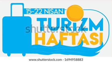 tourism week 15-22 april Turkish: 15-22 nisan turizm haftası Stok fotoğraf ©