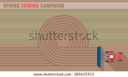 Tractor works in the field. Spring sowing campaign. Tractor seeding machine. Farming machinery. Agriculture business industry. Cover design template. Web design background. Vector illustration.