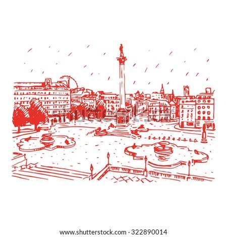 Trafalgar Square, London, England, UK. Hand drawn vector illustration.