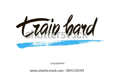 train hard motivational quote