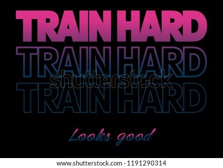 Train hard print t-shirt, active wear