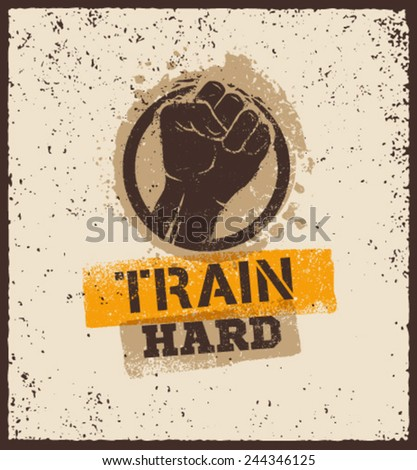 Train Hard Sport and Workout Motivation Poster Creative Grunge Vector Concept