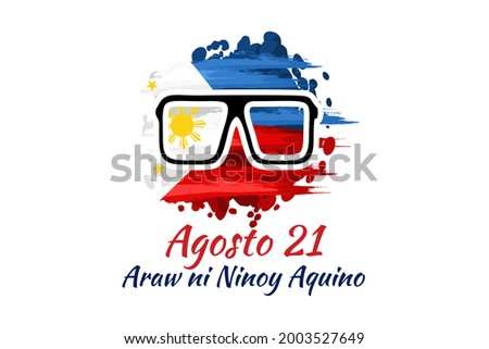 Translation: August 21, Ninoy Aquino Day. Happy Ninoy Aquino Day vector illustration.  Suitable for greeting card, poster and banner.