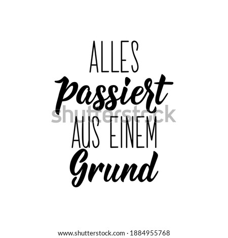 Translation from German: Everything happens for a reason. Modern vector brush calligraphy. Ink illustration. Perfect design for greeting cards, posters, t-shirts, banners Foto stock ©