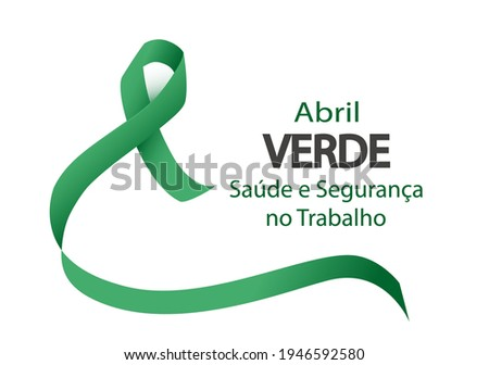 Translation: Green April - Health and safety at workplace in Portuguese language. Green awareness ribbon for promote work safety vector. Foto stock ©