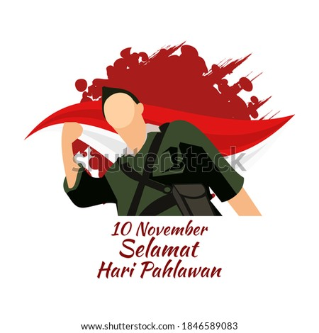 Translation: November 10, Happy Heroes Day. Happy National Heroes Day (Hari Pahlawan) vector illustration. Suitable for greeting card, poster and banner.