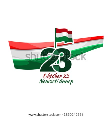 Translation: October 23, National Day. National holiday (Nemzeti ünnep) of Hungary - Revolution of 1956 remembrance vector illustration.  Suitable for greeting card, poster and banner. Stock fotó ©