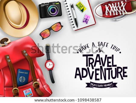 Travel Adventure Have A Safe Trip Enjoy Every Moment Message in Isolated Background with Realistic Red Bag, Shoes, Hat, Camera, Wrist Watch, Sunglasses and Passport for Travelling Banner Design.