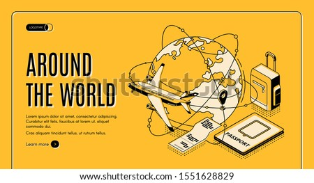 Travel around the world isometric landing page, airplane flying round of globe, foreign passport, ticket and luggage attributes. Tourism, overseas trip, vacation 3d vector web banner template line art