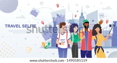 Travel Company or Agency, Internet Startup, Online Service for Travelers Trendy Flat Vector Ad Banner, Poster. Multinational Young People, Friends Group Making Selfie in Foreign Country Illustration