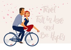 Travel, Fall in love, and Be happy. Romantic inspirational poster with couple in love. Happy man and woman riding bike.