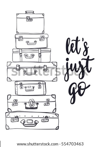 Travel inspiration quote. Modern calligraphy style handwritten lettering with hand drawing luggage. Vector illustration for cards, leaflets or banners on white background.