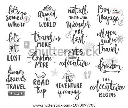 Travel Motivation Lettering Design Set - collection of handwritings, trip, journey and adventure themes Vector illustration.