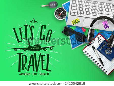 Travel or Tourism Banner with Text Let's Go Travel Logo and 3D Realistic Traveling Item Elements and Gadgets Top View in Green Background. Vector Illustration