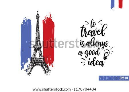 Travel Paris promo flyer. Greeting card with Eiffel tower on French flag and text: to travel is always a good idea. Postcard with french landmarks and sights.