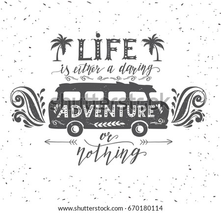Travel poster with motivation quote. Vintage summer print with a mini bus, palm trees and lettering.