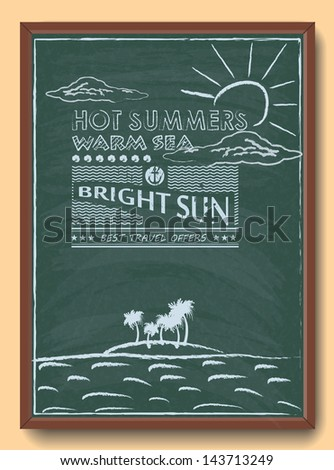 Travel promotional offer holiday on a tropical island. Drawing on a chalk board. Vector poster.