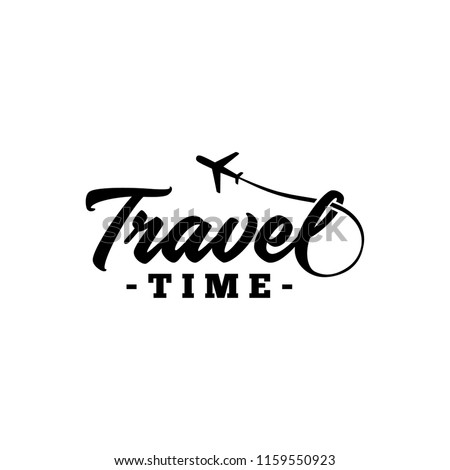 Travel time. Hand drawn lettering. Vector illustration.