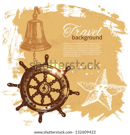 Travel vintage background. Sea nautical design. Hand drawn illustration