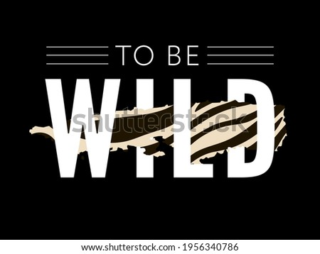 Trend wild zebra element with tiger signs. Believe in love and love yourself vintage leopard style, jaguar fashion slogan for t-shirt for girl. Vector illustration. Photo stock ©