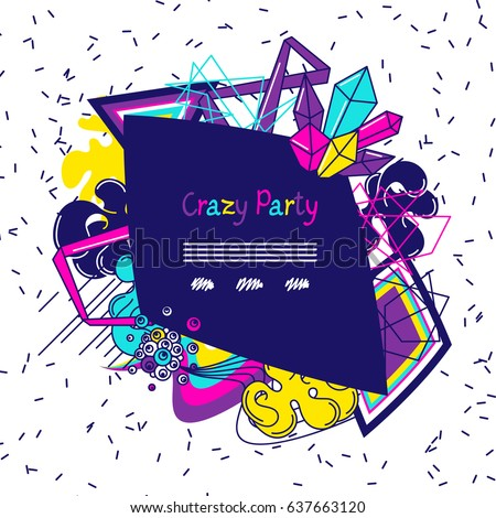 Trendy colorful background crazy party. Abstract modern color elements in graffiti style.