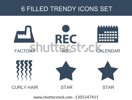 trendy icons. Trendy 6 trendy icons. Contain icons such as factory, rec, calendar, curly hair, star. icon for web and mobile.