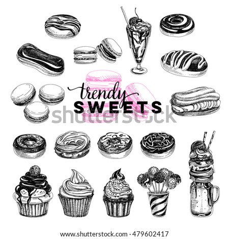 Trendy sweets vector set. Desserts products. Illustrations in sketch style. Hand drawn design elements.