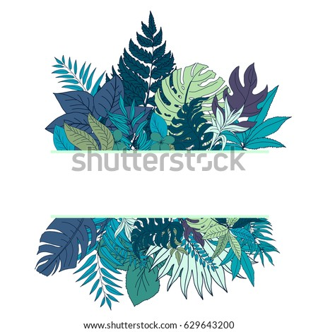 Trendy Tropical and Exotic Plants Vector Illustration with place for your text. Frame Design with Leaves #629643200