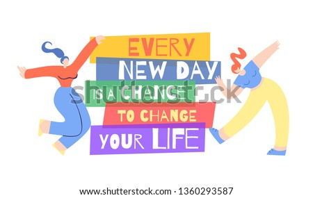 Trendy Woman Motivation Poster. Banner with Inspirational Phrase Every New Day Chance Change Your Life. Lettering Vector Flat Illustration with Dancing Beautiful Girl around Colorful Printed Text