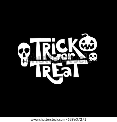 Trick or treat isolated quote and design elements. Vector holiday illustration. Hand drawn doodle letters, skull and pumpkin for Halloween poster, greeting card, print or banner.