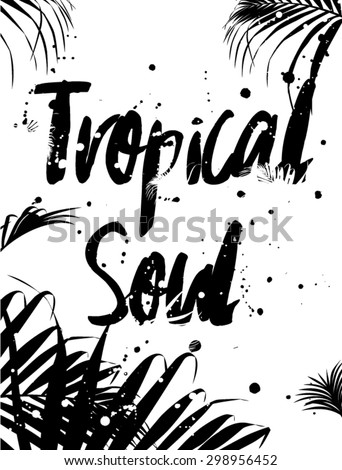 tropical leaves with slogan on