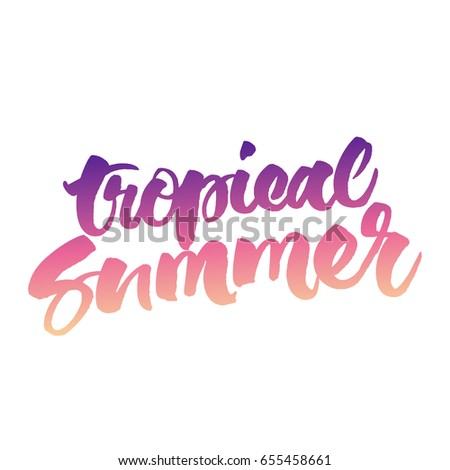 Tropical Summer hand lettering. Vector brush calligraphy isolated on white background. #655458661