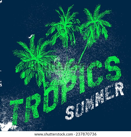 Tropics, vector grunge floral artwork for summer t shirt with palm trees