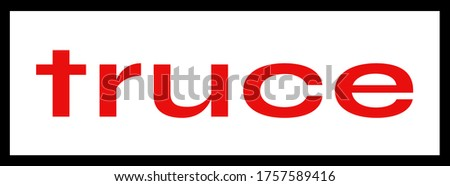 TRUCE sign on white background. Sticker, stamp
