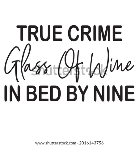 true crime glass of wine in bed