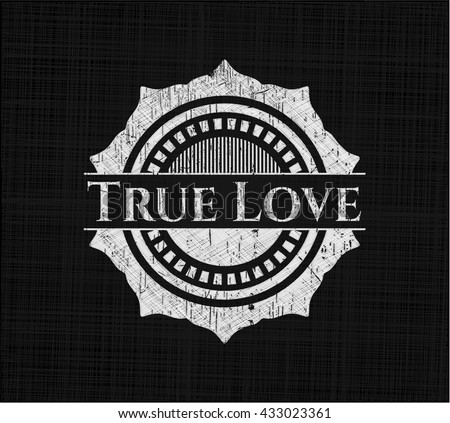 True Love chalk emblem written on a blackboard