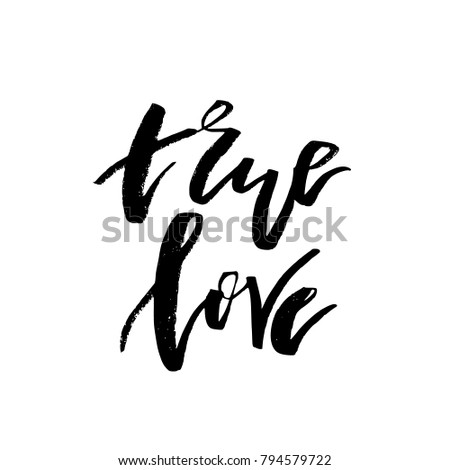 True Love - Happy Valentines day card with calligraphy text on white. Template for Greetings, Congratulations, Housewarming posters, Invitation, Photo overlay. Vector illustration