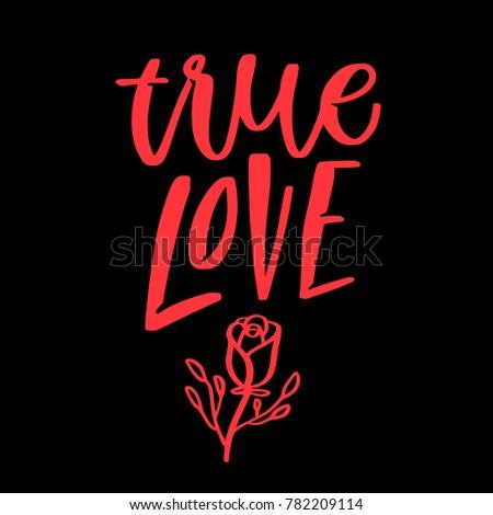 True Love. Valentine quote. Hand written calligraphy