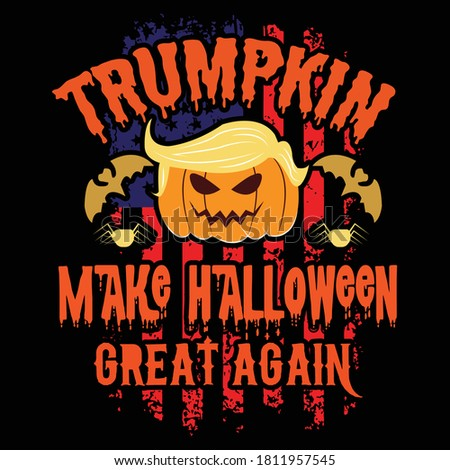 Trumpkin make Halloween Great again with flag t shirt design for up coming Halloween public holiday on October 31, 2020: Trumpkin typography shirt design with Halloween theme