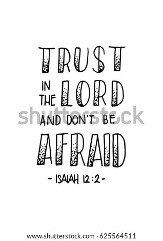 Trust In The Lord And Don't Be Afraid Hand Lettered Quote Bible Extraordinary Trust In The Lord Quotes