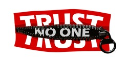 trust no one slogan concept hidden in zipper illustration